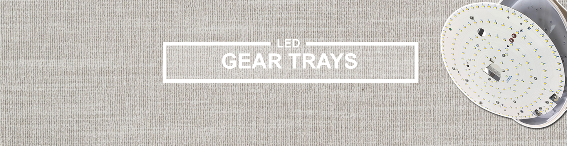 Gear trays